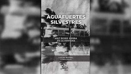 Arlt desde Sierra de la Ventana, (Hemisferio Derecho Ediciones), Lucas Ruppel compilador