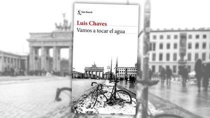 """""""Vamos a tocar el agua"""" (Seix Barral), de Luis Chaves"""