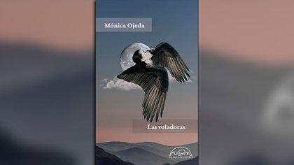 """""""Las voladoras"""" (Páginas de Espuma), de Mónica Ojeda"""