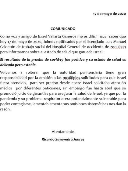 """El 17 de mayo, vía twitter,  Ricardo Sayavedra Juárez comunicó que su amigo Israel Vallarta había dado positivo a COVID-19 y responsabilizaba de ello a las autoridades del penal, por la """"omisión de las múltiples solicitudes para que Israel fuera atendido"""""""