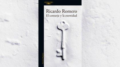 """""""El conserje y la eternidad"""" de Ricardo Romero"""