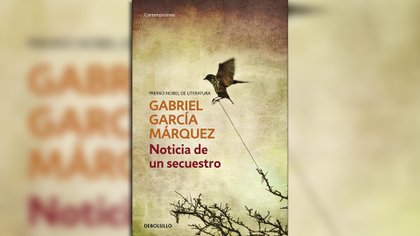 """""""Noticia de un secuestro"""", de Gabriel García Márquez"""