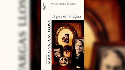 """""""El pez en el agua"""", Mario Vargas Llosa"""