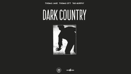 """""""Dark Country"""", la primera obra realizada con un guion ajeno"""