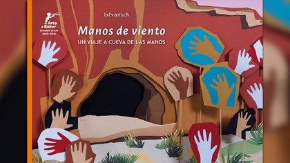 Manos de viento. Un viaje a la Cueva de las manos. Escrito e ilustrado por Isvansch. Buenos Aires: Arte a babor, 2020.