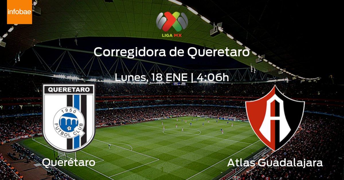 Previa del partido: Querétaro - Atlas Guadalajara - infobae