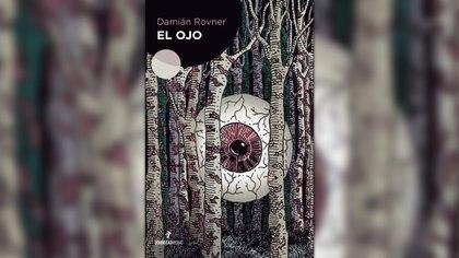 """""""El ojo"""" (Editorial Hormigas Negras), de Damián Rovner"""
