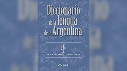 Diccionario de la lengua de la Argentina (Colihue, 2019)