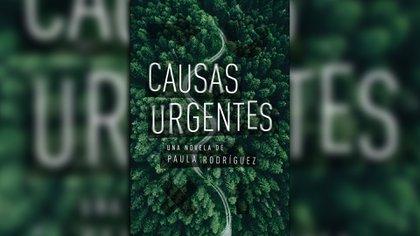 """""""Causas urgentes"""" (Sudamericana), de Paula Rodríguez"""