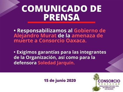 El pasado 15 de junio, Consorcio Oaxaca recibió amenazas de muerte por las que responsabilizó al gobierno estatal  (Foto: Facebook/@Consorcio Oaxaca)