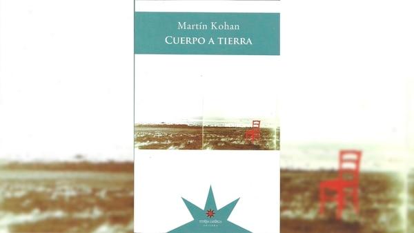 """""""Cuerpo a tierra"""" de Martín Kohan"""