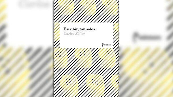 """""""Escribir, tan solos"""". Un estudio poético sobre la literatura y la soledad"""