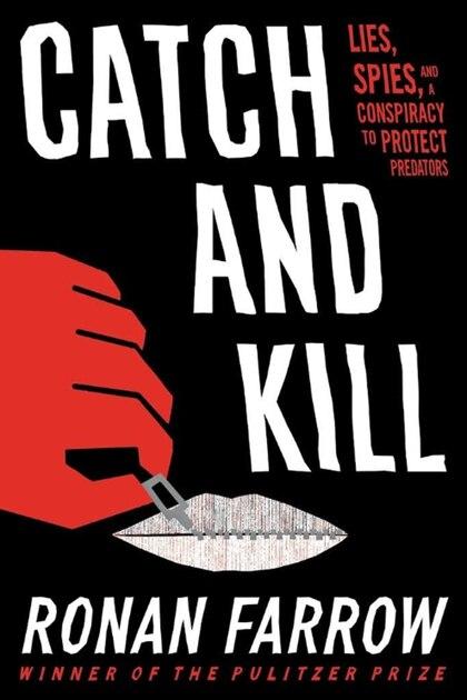 """""""Catch and Kill: Lies, Spies, and a Conspiracy to Protect Predators"""", el nuevo libro de Ronan Farrow"""