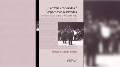 """""""Ladrones conocidos/ sospechosos reservados"""" (Prometeo), de Mercedes García Ferrari"""