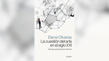 """""""La cuestion del arte en el siglo XXI"""" (Paidós). de Elena Oliveras"""
