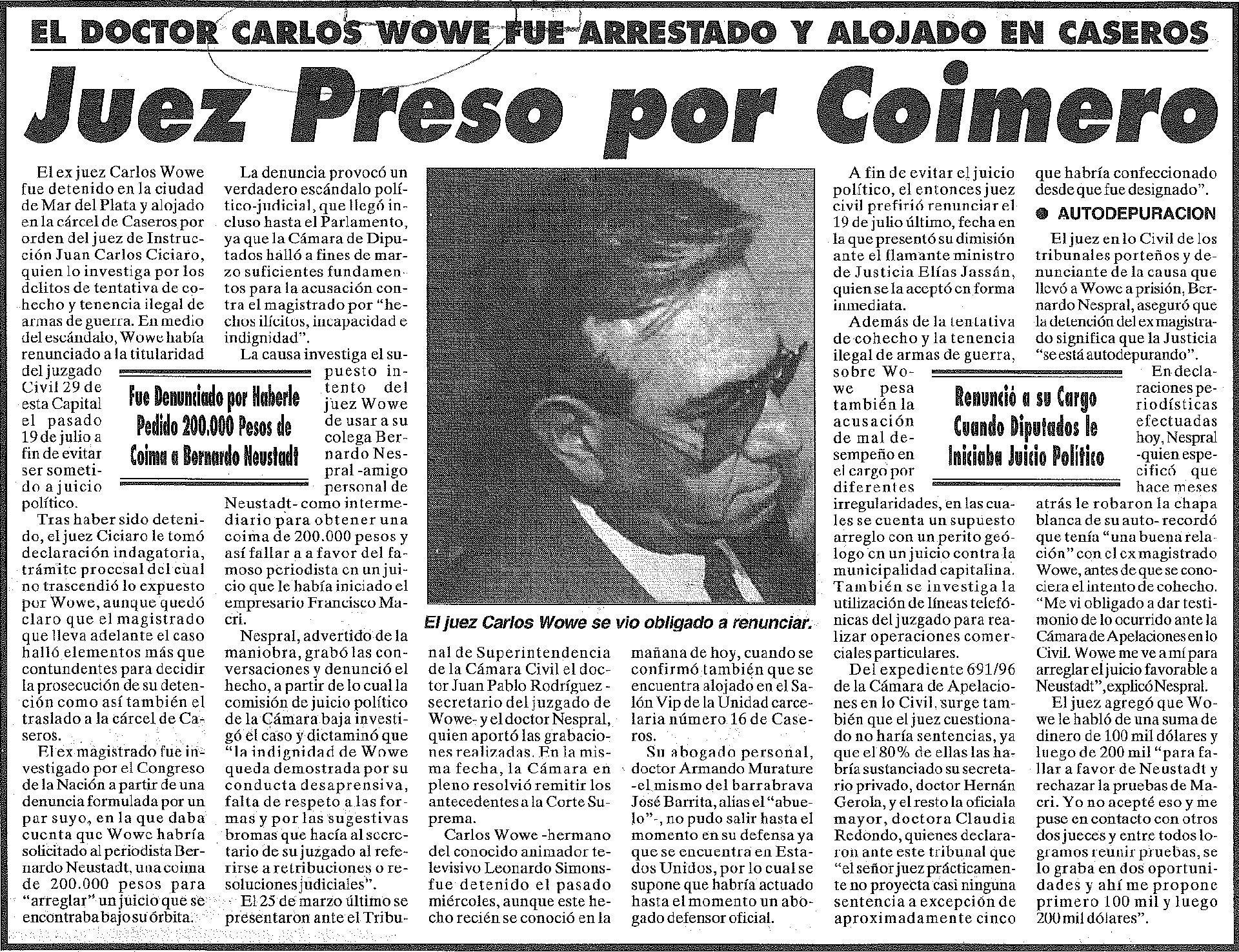 El lunes 5 de agosto de 1996 el Diario Crónica informaba sobre la detención del juez Carlos Wowe, hermano de Leonardo Simons