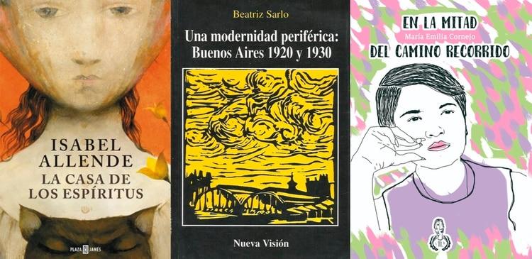 La casa de los espíritus, de Isabel Allende / Una modernidad perisférica: Buenos Aires 1920 y 1930, de Beatriz Sarlo / En la mitad del camino recorrido, de María Emilia Cronejo