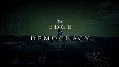 """""""The Edge of Democracy"""" (Al filo de la democracia)"""