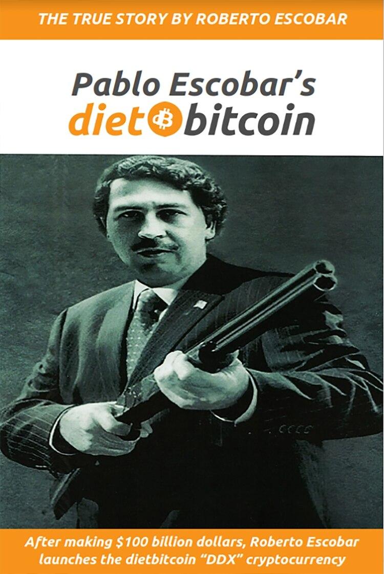 Portada del libro dital Pablo Escobar's DietBitcoin, en el que se cuenta la historia detrás de esta criptomoneda y se hace un repaso de la vida de Roberto Escobar, hemano del capo colombiano y creador de la divisa.