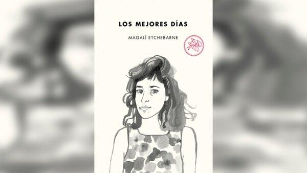 """""""Los mejores dias"""": el primer título de la autora Magalí Etchebarne"""