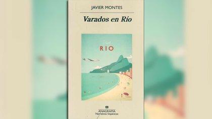 """""""Varados en Río"""" de Javier Montes"""