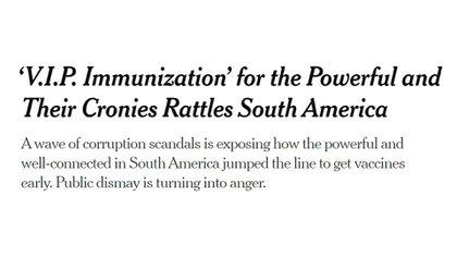 """""""Vacunación VIP para los poderosos y sus compinches sacude a América del Sur"""", tituló The New York Times"""