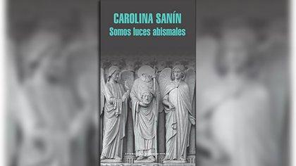 """""""Somos luces abismales"""" (LRH), de Carolina Sanín"""