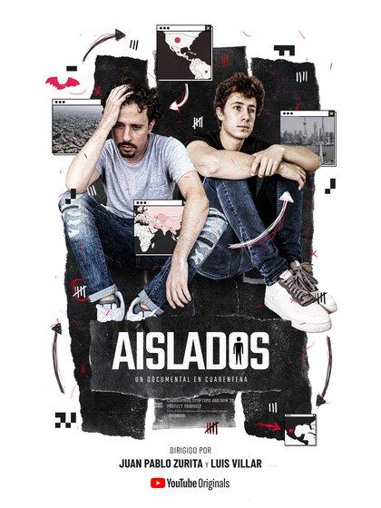 Aislados, un documental en cuarentena, son 4 episodios grabados 100% en el marco del aislamiento que impuso el coronavirus en todo el mundo. Es una producción de Luisito Comunica y Juanpa Zurita, con el apoyo de YouTube.