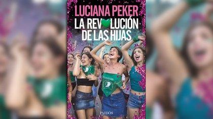 """""""La revolución de las hijas"""" (Paidós), de Luciana Peker"""