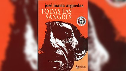 """""""Todas las sangres"""" (Editorial Horizonte), de José Maía Arguedas"""