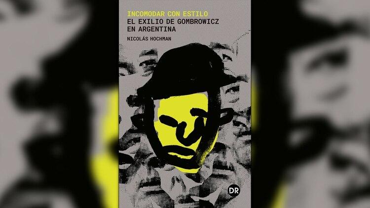 """""""Incomodar con estilo"""" (DR) de Nicolás Hochman"""