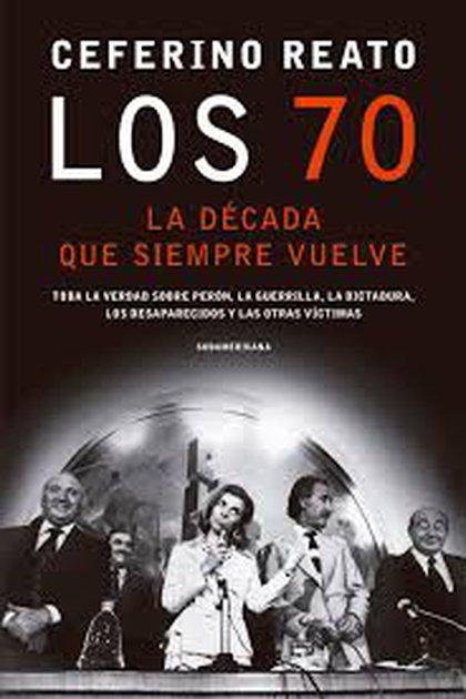 Los 70, tapa del libro de Ceferino Reato