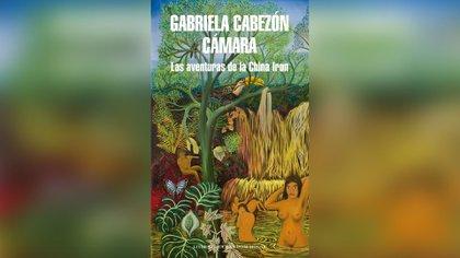 """Las aventuras de la China Iron"", de Gabriela Cabezón Cámara"