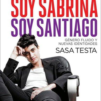 """La portada de """"Soy Sabrina, Soy Santiago"""", la autobiografía de SaSa Testa"""