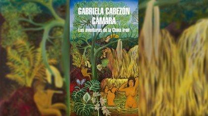 """Las aventuras de la China Iron"" de Gabriela Cabezón Cámara"