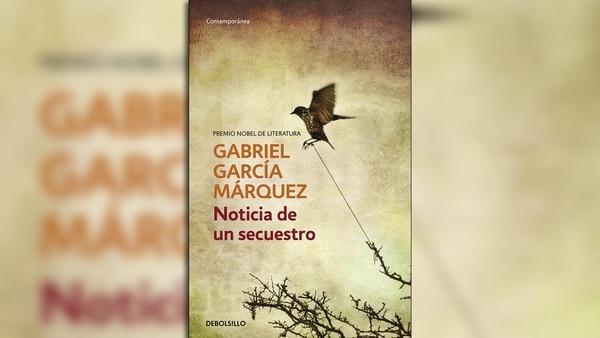 """""""Noticia de un secuestro"""" de Gabriel García Márquez"""