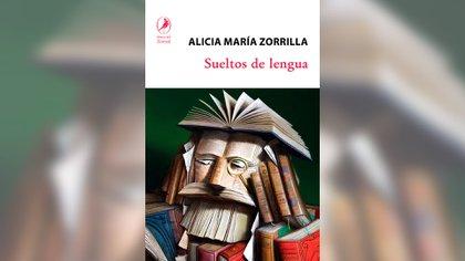 """""""Sueltos de lengua"""" (Libros El Zorzal), de Alicia Zorrilla"""