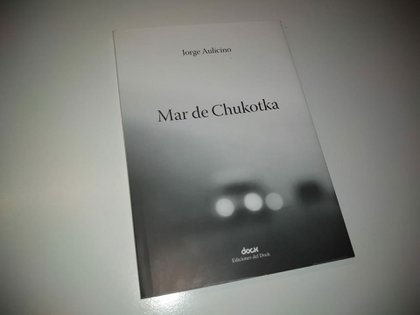 Mar de Chukotka, de Jorge Aulicino