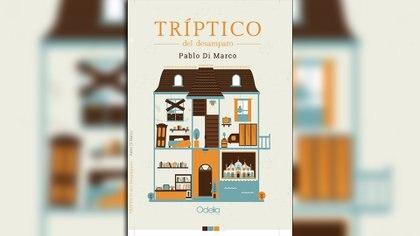 Tríptico del desamparo (Colección Avalancha), de Pablo Hernán Di Marco, Odelia Editora