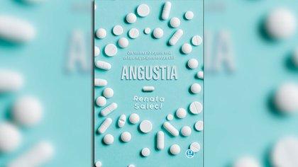 """""""Angustia"""", de Renata Salecl (Ediciones Godot, 2018)"""
