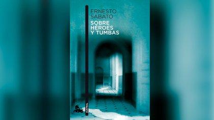 """""""Sobre héroes y tumbas"""", de Sabato"""
