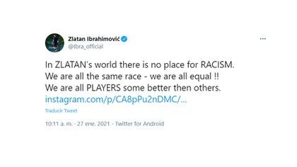 """""""En el mundo de Zlatan no hay lugar para el racismo. Todos somos de la misma raza, todos somos iguales! Todos somos jugadores, unos mejores que otros"""""""