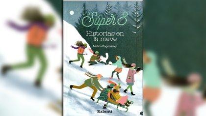Las Súper 8. Historias en la nieve. Escrito por Melina Pogorelsky, ilustrado por Carolina Romero y Sabina Álvarez Schürmann. Buenos Aires: Ralenti, 2020.