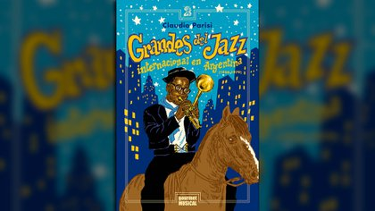 """""""Grandes del jazz internacional en Argentina (1956-1979)"""" de Claudio Parisi"""