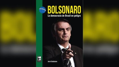 """Bolsonaro. La democracia de Brasil en peligro"", de Ariel Goldstein (Marea)"