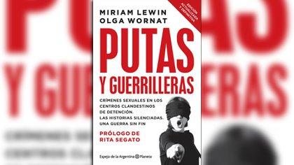 """""""Putas y Guerrilleras"""" (Planeta), de Miriam Lewin y Olga Wornat"""