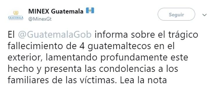 El Ministerio de Relaciones Exteriores de Guatemala informó sobre la muerte de sus connacionales, aseguraron que fortalecerán sus estrategias para proteger a los migrantes (Foto: Twitter @MinexGT)
