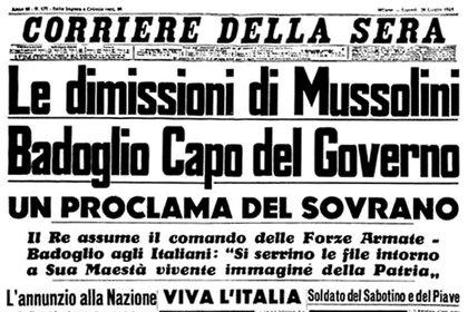 """""""La renuncia de Mussolini. Badoglio jefe de gobierno"""". La portada del Corriere della Sera"""