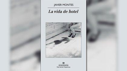 """La vida de hotel"" de Javier Montes"