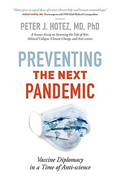 """""""Prevención de la próxima pandemia: diplomacia de las vacunas en tiempos de anticiencia"""", el nuevo libro de Peter Hotez"""